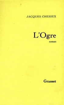 L'ogre - Jacques Chessex
