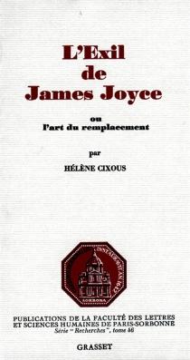 L'Exil de James Joyce ou l'art du remplacement - HélèneCixous