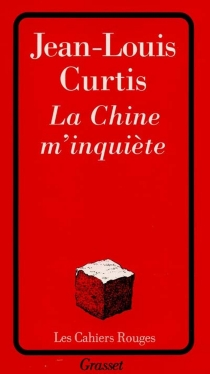 La Chine m'inquiète - Jean-Louis Curtis
