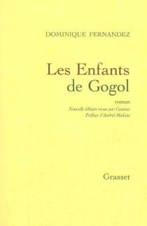 Les enfants de Gogol - DominiqueFernandez