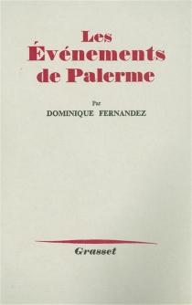 Les Evénements de Palerme - DominiqueFernandez