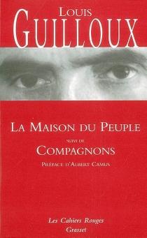 La maison du peuple| Suivi de Compagnons - LouisGuilloux