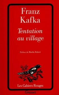 Tentation au village : et autres récits extraits du Journal - FranzKafka