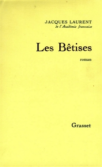 Les bêtises - Jacques Laurent