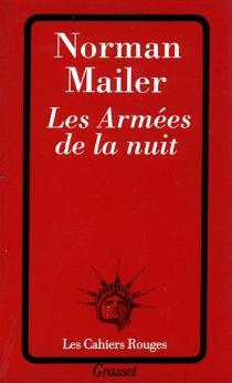 Les armées de la nuit : l'histoire en tant que roman, le roman en tant qu'histoire - NormanMailer
