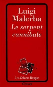 Le serpent cannibale - LuigiMalerba