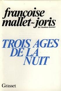 Trois âges de la nuit - FrançoiseMallet-Joris