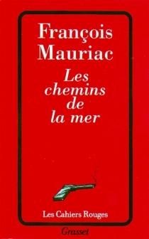 Les chemins de la mer - FrançoisMauriac
