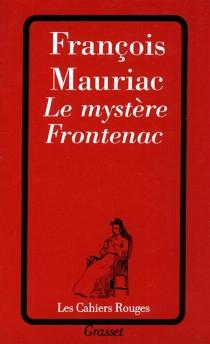 Le mystère Frontenac - FrançoisMauriac