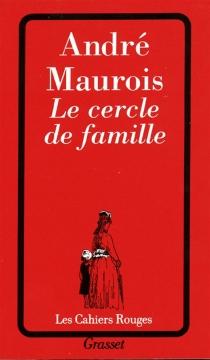 Le cercle de famille - AndréMaurois