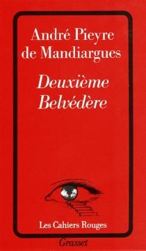 Deuxième belvédère - AndréPieyre de Mandiargues