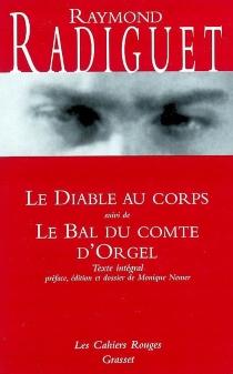 Le diable au corps| Suivi de Le bal du comte d'Orgel - RaymondRadiguet