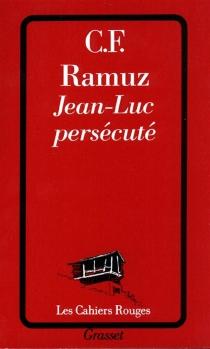 Jean-Luc persécuté - Charles-FerdinandRamuz