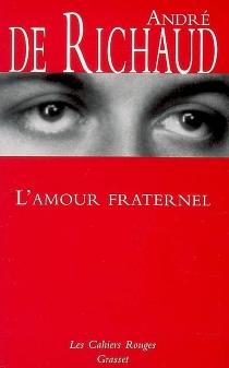 L'amour fraternel - André deRichaud