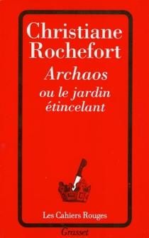 Archaos ou Le jardin étincelant - ChristianeRochefort