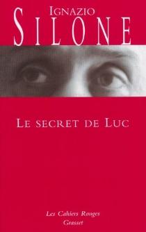 Le secret de Luc - IgnazioSilone