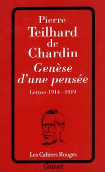 Genèse d'une pensée : lettres 1914-1919 - PierreTeilhard de Chardin