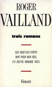 Trois romans - RogerVailland