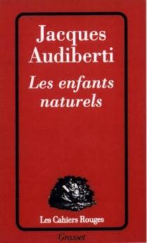 Les enfants naturels - JacquesAudiberti