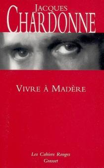 Vivre à Madère - JacquesChardonne