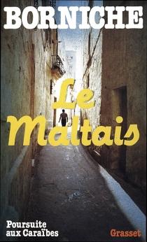 Le Maltais - RogerBorniche