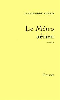 Le métro aérien - Jean-PierreÉnard