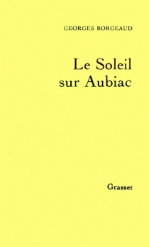 Le Soleil sur Aubiac - GeorgesBorgeaud