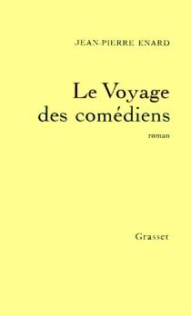 Le voyage des comédiens - Jean-PierreÉnard