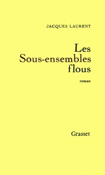 Les sous-ensembles flous - Jacques Laurent