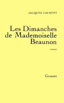 Les dimanches de Mademoiselle Beaunon - JacquesLaurent
