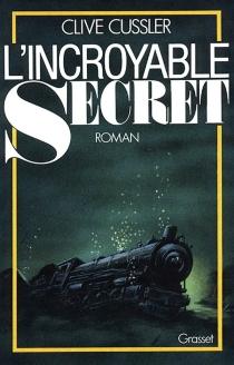 L'incroyable secret - CliveCussler