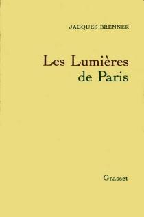 Les Lumières de Paris - JacquesBrenner