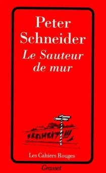 Le sauteur de mur - PeterSchneider
