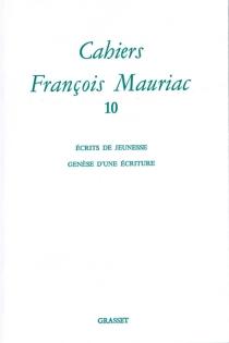 Cahiers François Mauriac, n° 10 -