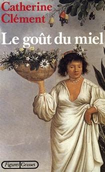 Le Goût du miel - CatherineClément