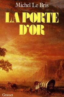 La porte d'or - MichelLe Bris