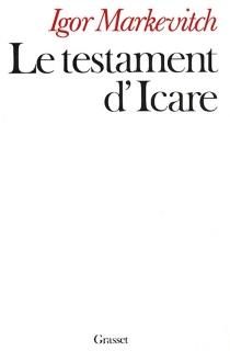 Le Testament d'Icare - IgorMarkevitch