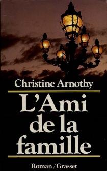 L'ami de la famille - ChristineArnothy