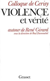 Violence et vérité autour de René Girard -