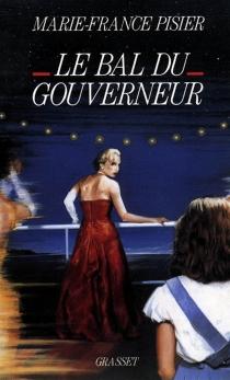 Le Bal du gouverneur - Marie-FrancePisier