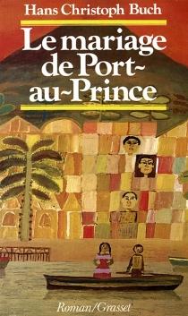 Le Mariage de Port-au-Prince - Hans ChristophBuch