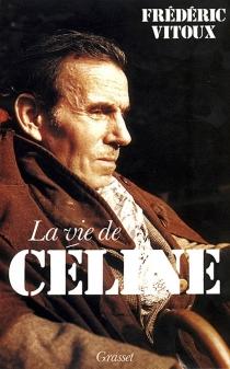 La Vie de Céline - FrédéricVitoux
