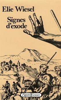 Signes d'exode : essais, histoires, dialogues - ÉlieWiesel