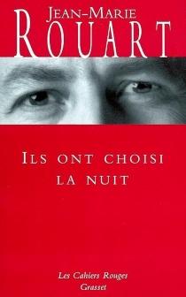 Ils ont choisi la nuit - Jean-MarieRouart