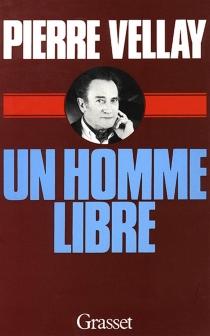 Un Homme libre - PierreVellay