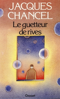 Le Guetteur de rives - Jacques Chancel