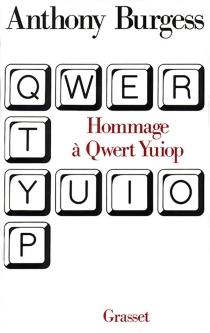 Hommage à Qwert Yuiop - AnthonyBurgess