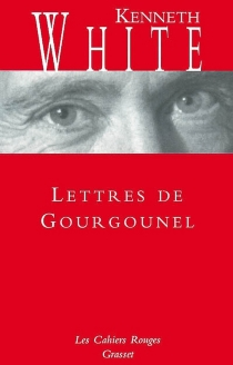 Lettres de Gourgounel - KennethWhite