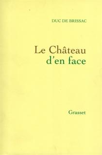Le Château d'en face : 1974-1985 - Pierre deBrissac