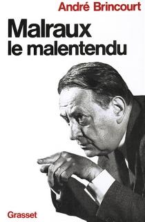 Malraux le malentendu - AndréBrincourt